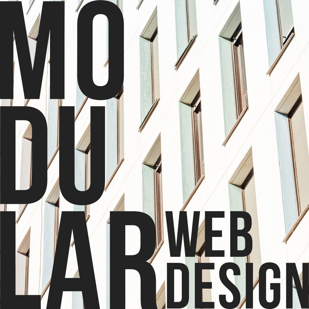 Why a Modular Web Design is the preferred approach to modern website building