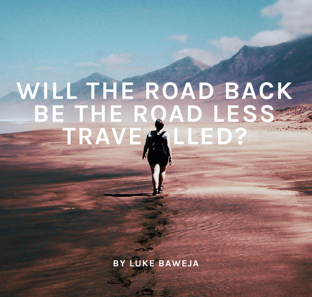 Will the road back be the road less travelled?